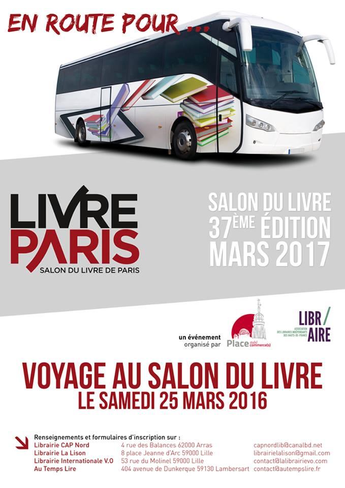 En route pour le salon du livre 37ème édition mars 2017 - Voyage au Salon du Livre de Paris le samedi 25 mars 2016.
