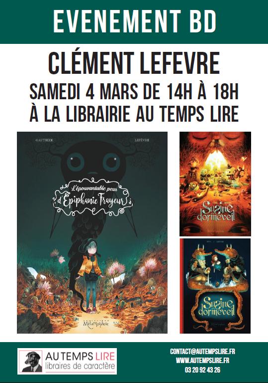 Clément Lefevre vient ce samedi 4 mars à la librairie Au Temps Lire de 14h à 18h. Ne manquez pas cet événement BD en compagnie de vos libraires de caractère !