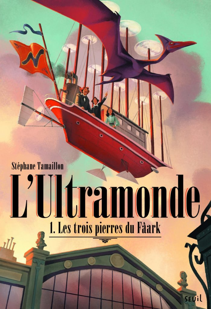 L'ultramonde - Tome 1 - Les trois pierres du Fâark de Stéphane Tamaillon chez Seuil Jeunesse