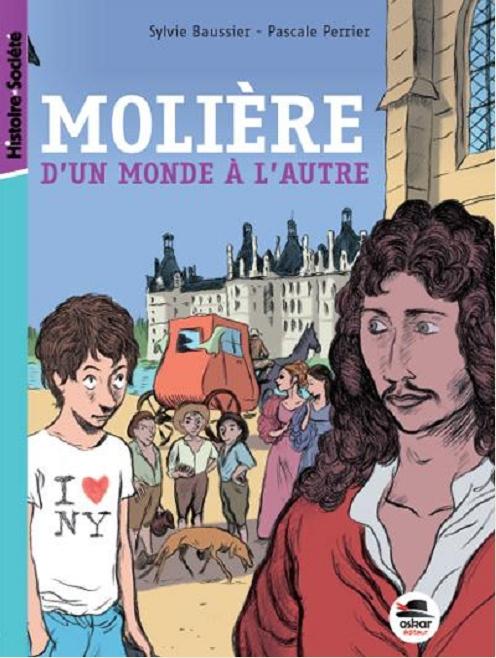 Molière d'un monde à l'autre de Sylvie Baussier et Pascale Perrier chez Oskar Editions
