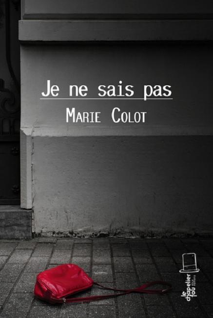 Je ne sais pas - Marie Colot