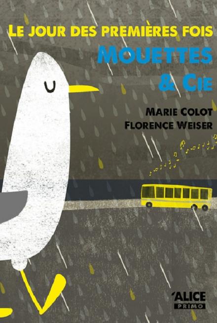 Marie Colot - Le jour des premières fois - Mouettes & cie