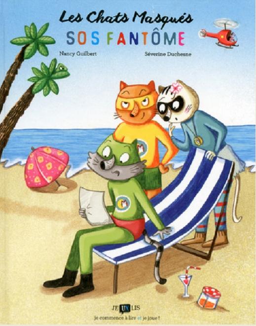 Les chats masqués SOS FANTOME de Nancy Guilbert