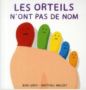 LES ORTEILS N'ONT PAS DE NOM DE JEAN LEROY