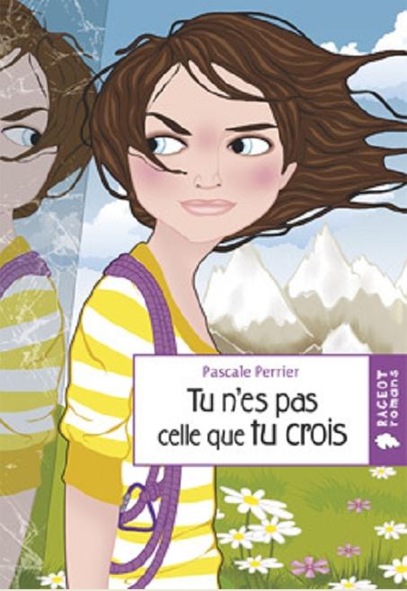 Tu n'es pas celle que tu crois de Pascale Perrier chez Rageot Editeur