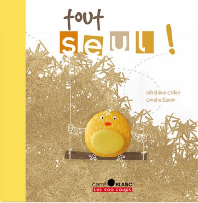 Tout seul ! de Coralie Saudo chez 400 coups éditions