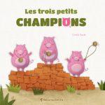 Les trois petits champions de Coralie Saudo