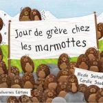 Jour de grève chez les marmottes de Coralie Saudo