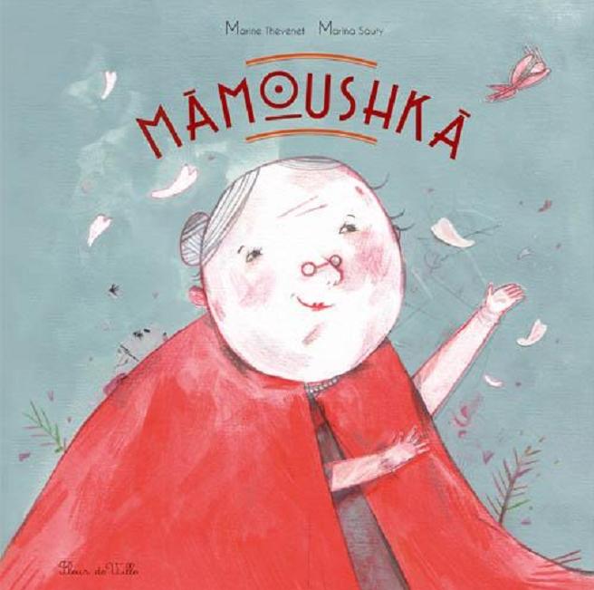 Mamoushka de Marina Sauty aux éditions Fleur de Ville