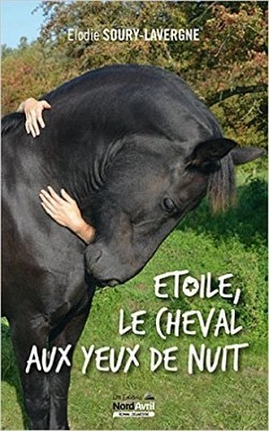 Etoile le cheval aux yeux de nuit d'Elodie Soury-Lavergne chez Nord Avril