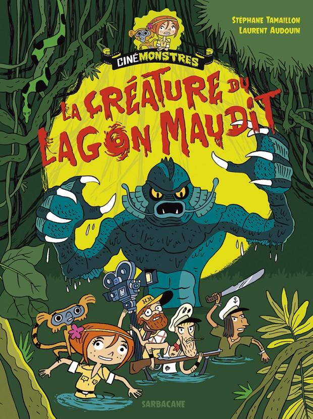 BD-Roman La créature du Lagon maudit (cinémonstres) de Stéphane Tamaillon chez Sarbacane