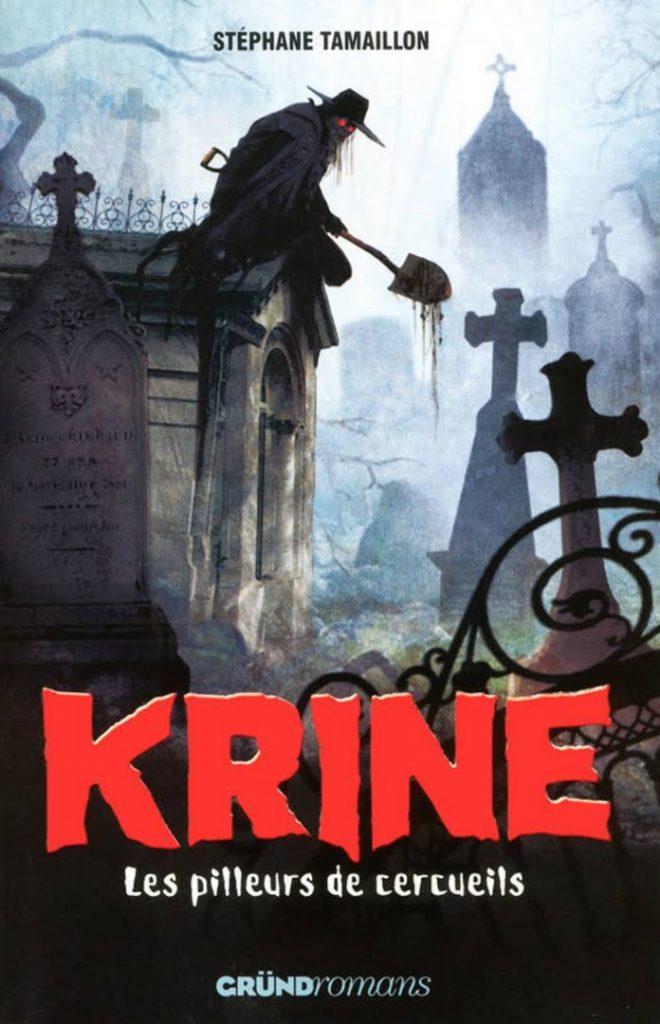 Krine, Les pilleurs de cercueils - Roman Steampunk chez Grund par Stéphane Tamaillon