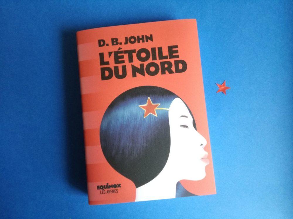 L'ÉTOILE DU NORD,D. B. John, éditions Les Arènes