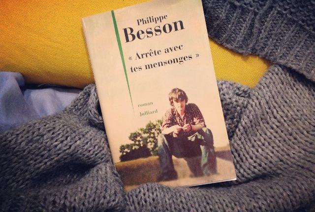 ARRÊTE AVEC TES MENSONGES, Philippe Besson, éditions Juillard