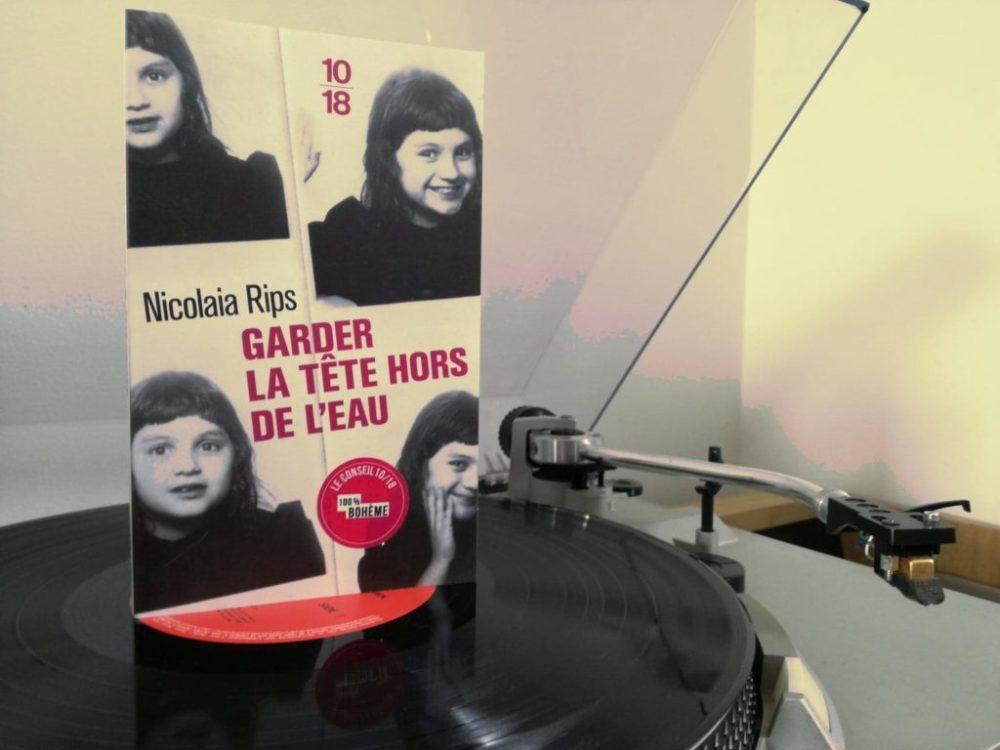 GARDER LA TÊTE HORS DE L'EAU, Nicolaia Rips, éditions 10/18