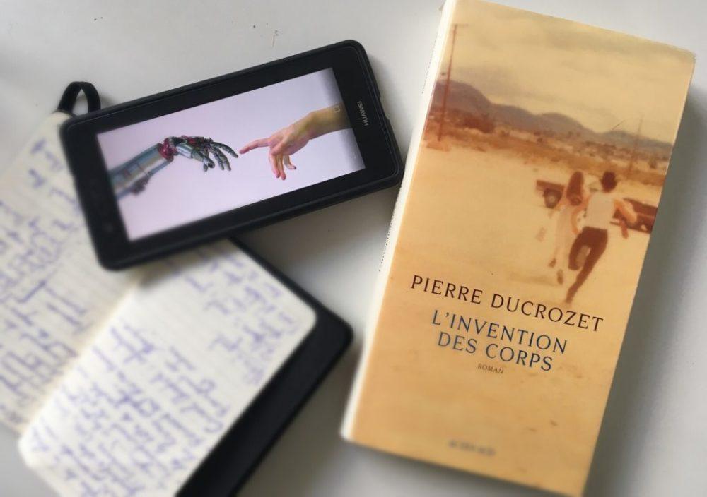 L'INVENTION DES CORPS, Pierre Ducrozet, éditions Actes Sud