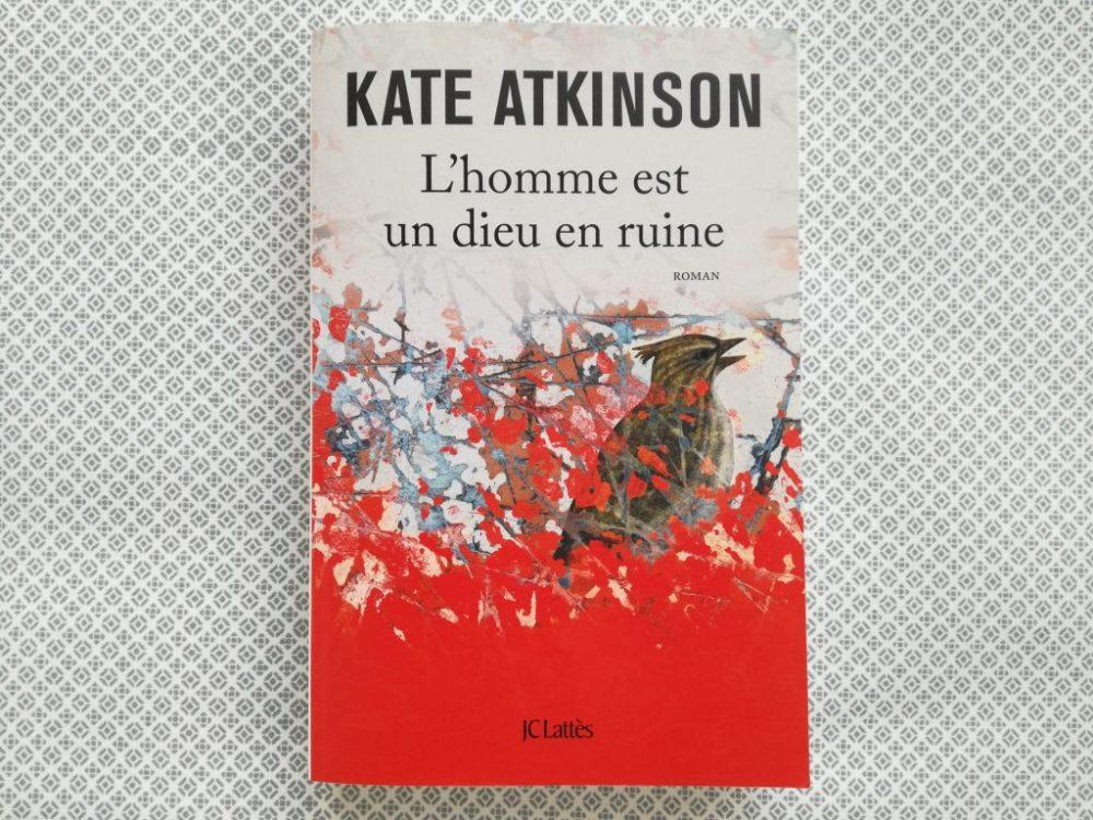 L'HOMME EST UN DIEU EN RUINE, Kate Atkinson, éditions JC Lattès
