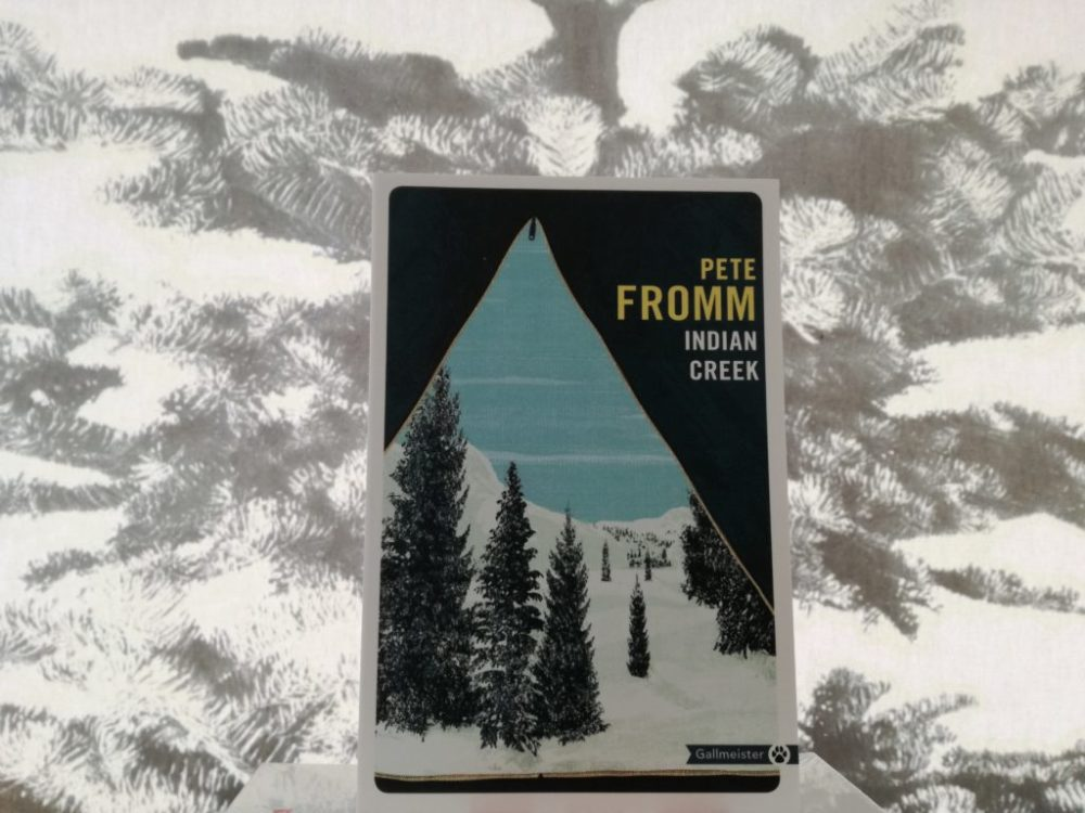 INDIAN CREEK, Pete Fromm, éditions Gallmeister