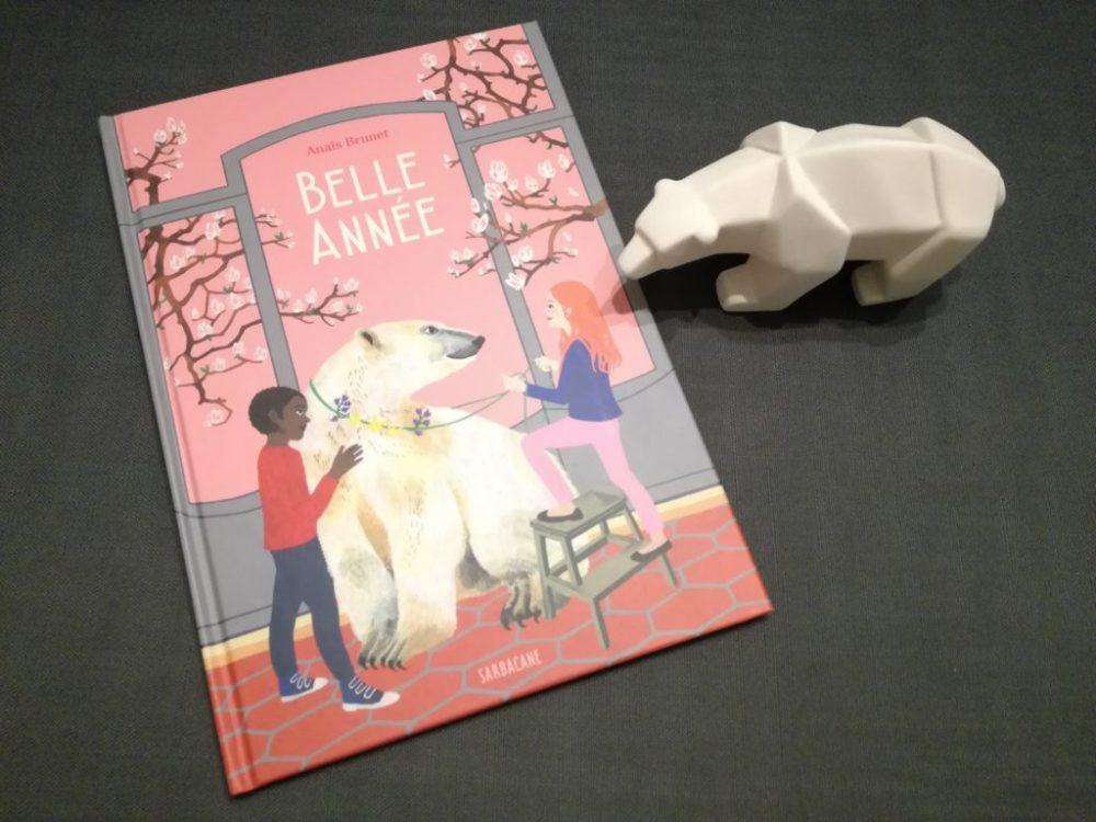 BELLE ANNÉE, Anaïs Brunet, éditions Sarbacane