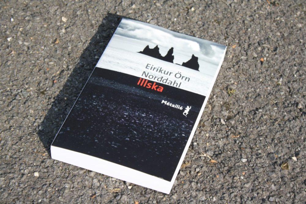 ILLSKA, Eirikur Örn Norddahl, éditions Métailié