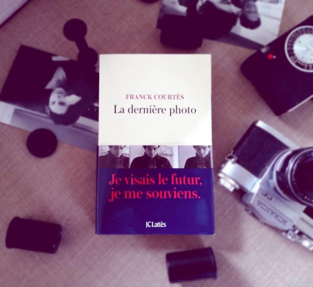 LA DERNIÈRE PHOTO, Franck Courtès, éditions Lattès