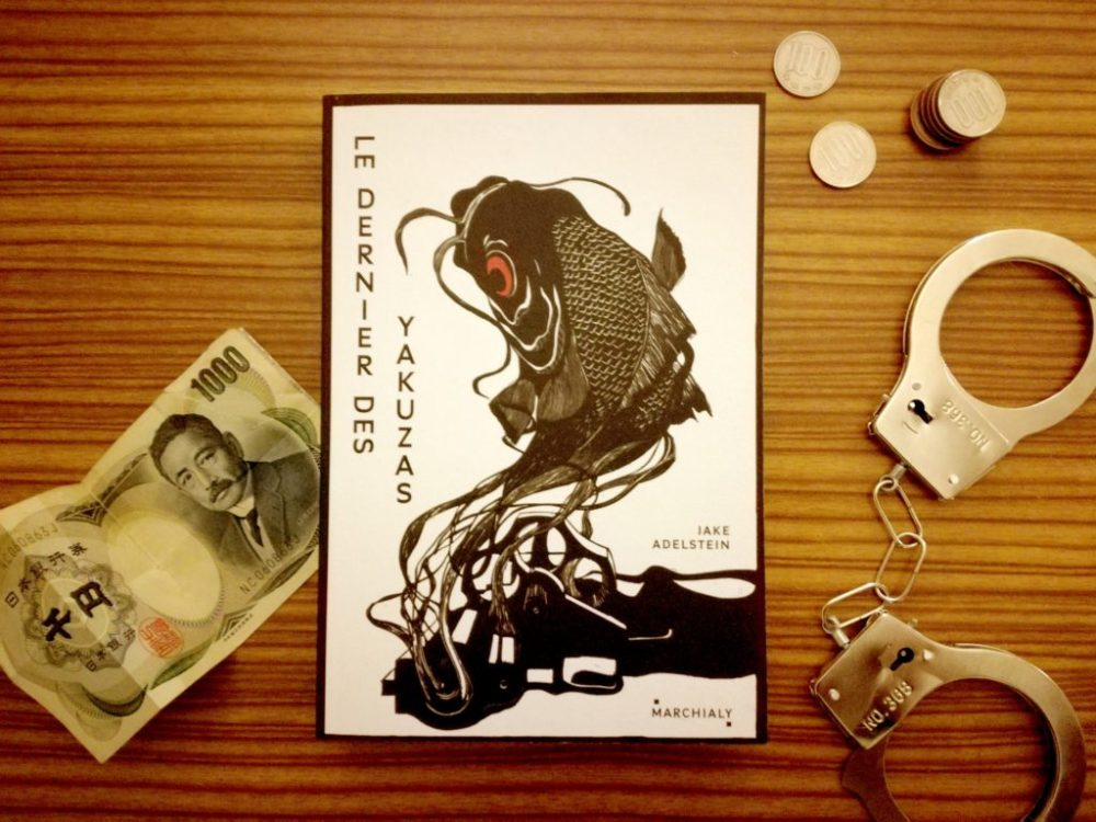 LE DERNIER DES YAKUZAS, Jake Adelstein, éditions Marchialy