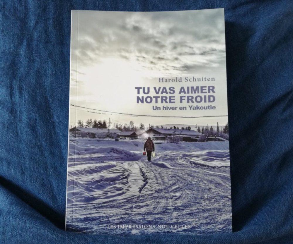 TU VAS AIMER NOTRE FROID, Harold Schuiten, éditions Les Impressions Nouvelles
