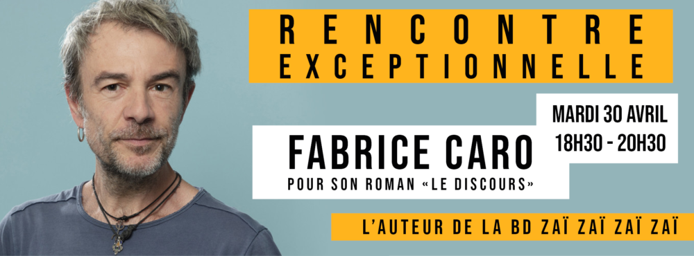 Rencontre avec Fabrice Caro mardi 30 avril à 18h30