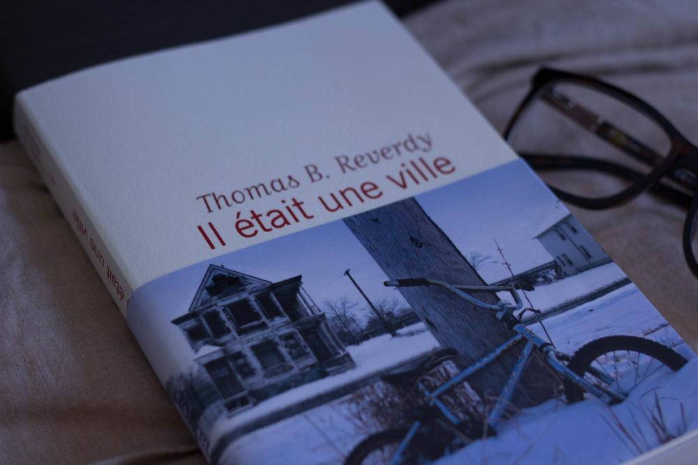 IL ÉTAIT UNE VILLE, Thomas B. Reverdy, éditions Flammarion