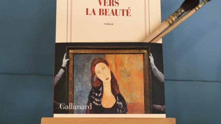 VERS LA BEAUTE, David Foenkinos, éditions Gallimard