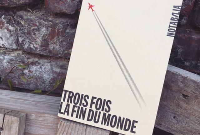 TROIS FOIS LA FIN DU MONDE, Sophie Divry, éditions Noir sur Blanc