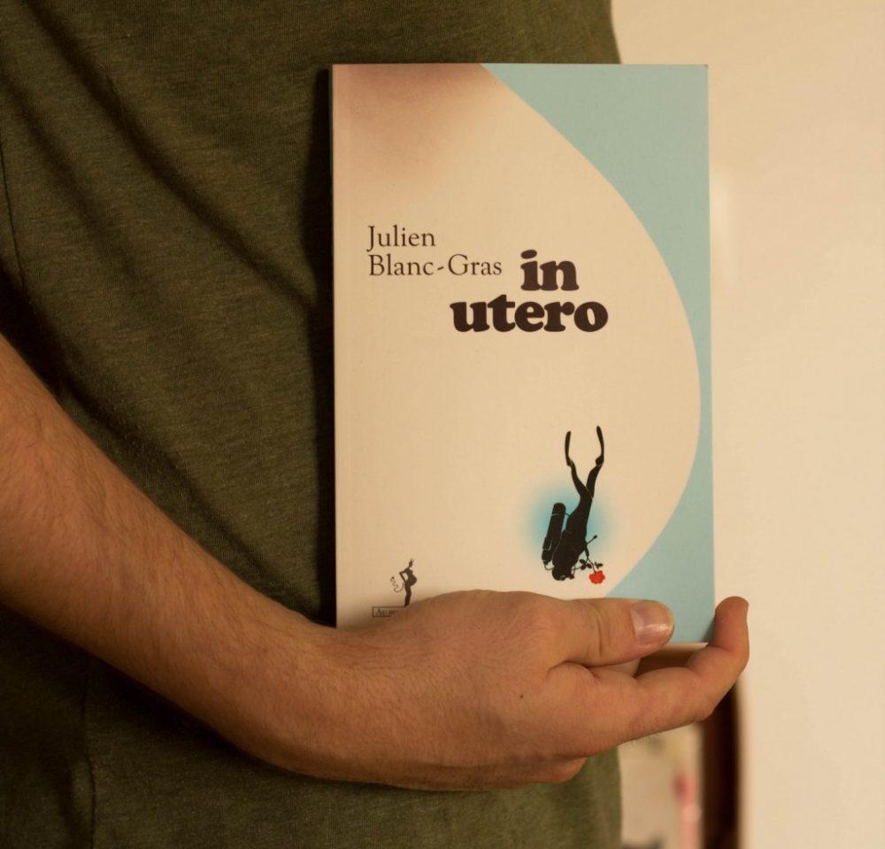 IN UTERO, Julien Blanc-Gras,éditions Au Diable Vauvert