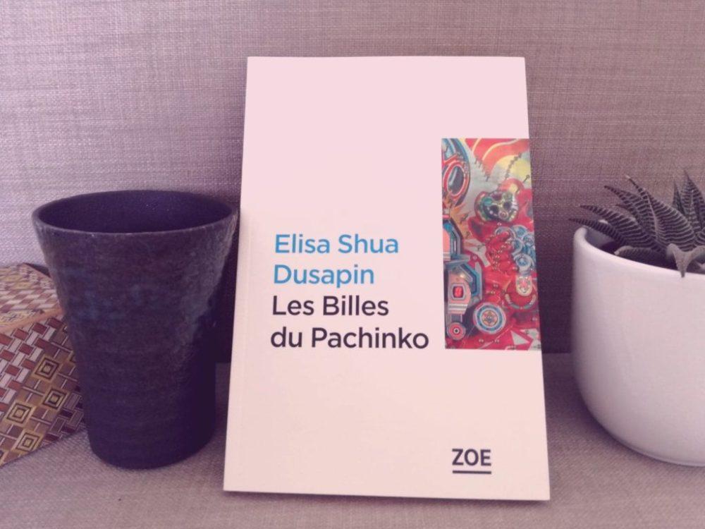 LES BILLES DU PACHINKO, Elisa Shua Dusapin, éditions Zoé