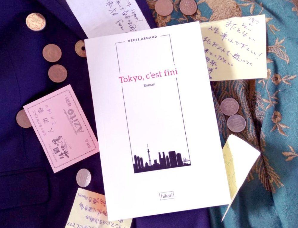 TOKYO, C'EST FINI, Régis Arnaud, éditions Hikari