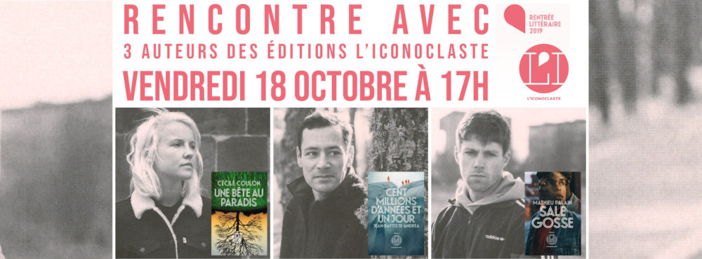 VENDREDI 18 OCTOBRE : Rencontre avec Cécile Coulon, Jean-Baptiste Andrea et Mathieu Palain