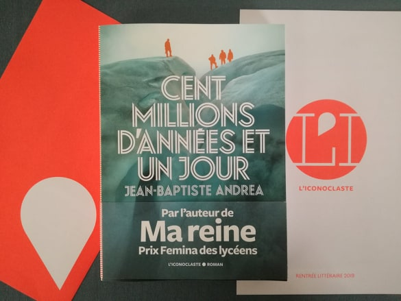 CENT MILLIONS D'ANNÉES ET UN JOUR, Jean-Baptiste ANDREA, éditions L'Iconoclaste