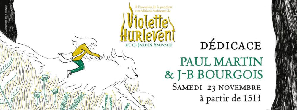 SAMEDI 23 NOVEMBRE : Rencontre avec Paul Martin et JB Bourgois pour Violette Hurlevent