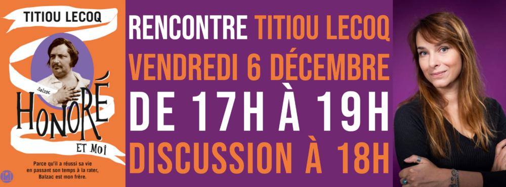 VENDREDI 6 DECEMBRE : Rencontre avec Titiou Lecoq pour Honoré et Moi