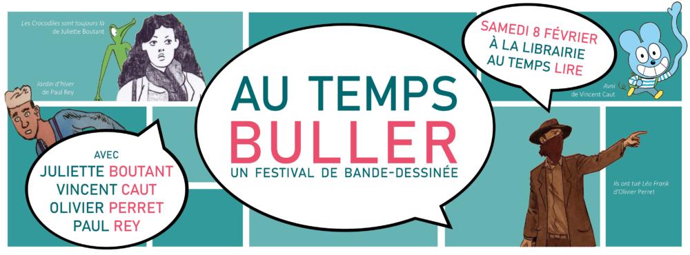 SAMEDI 8 FEVRIER : Au Temps Buller – 3ème édition de votre festival de BD !