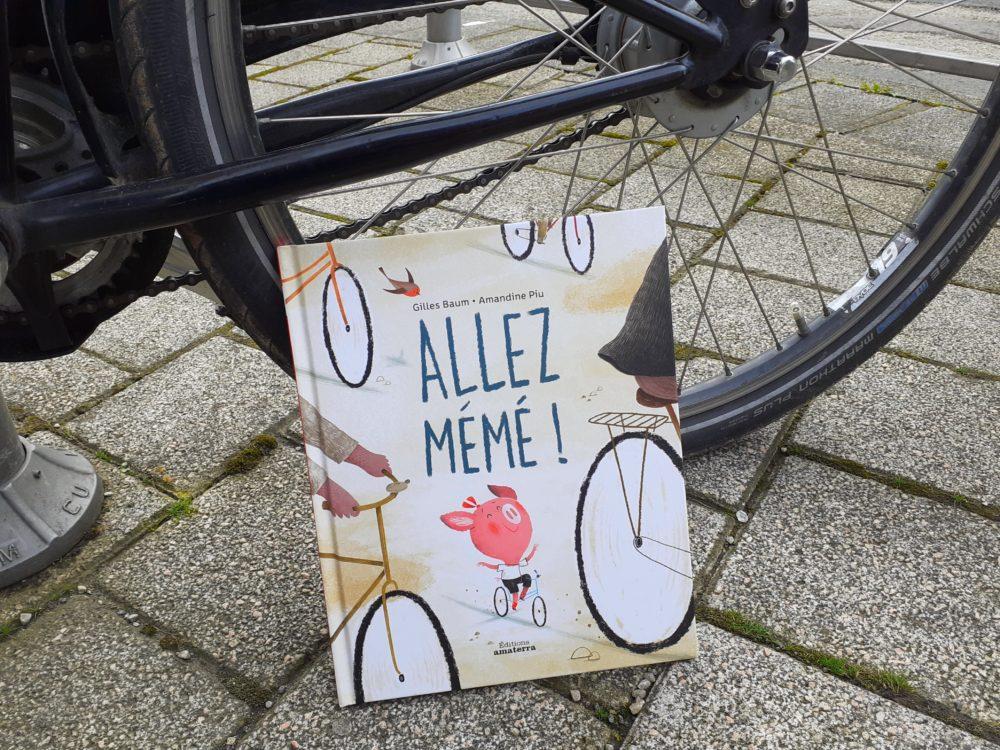 ALLEZ MÉMÉ !, Gilles Baum et Amandine Piu, éditions Amaterra