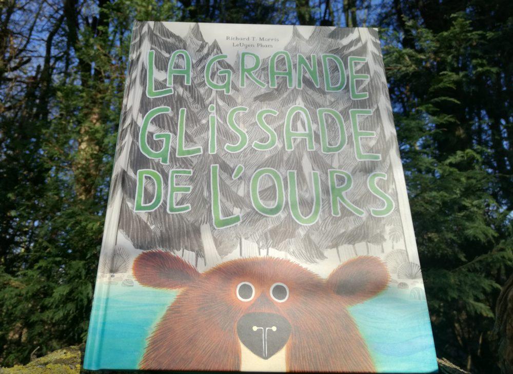 La grande glissade de l'ours, Richard T. Morris et LeUyen Pham, éditions Albin Michel Jeunesse