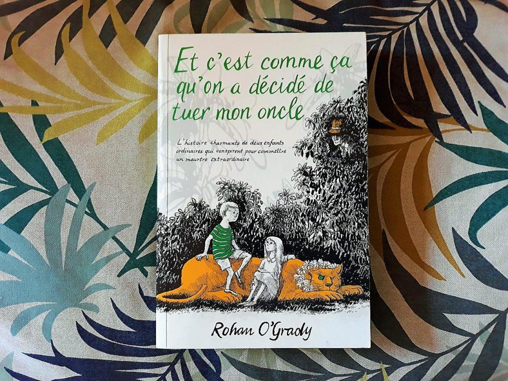 ET C'EST COMME CA QU'ON A DÉCIDÉ DE TUER MON ONCLE, Rohan O'Grady, éditions Monsieur Toussaint Louverture