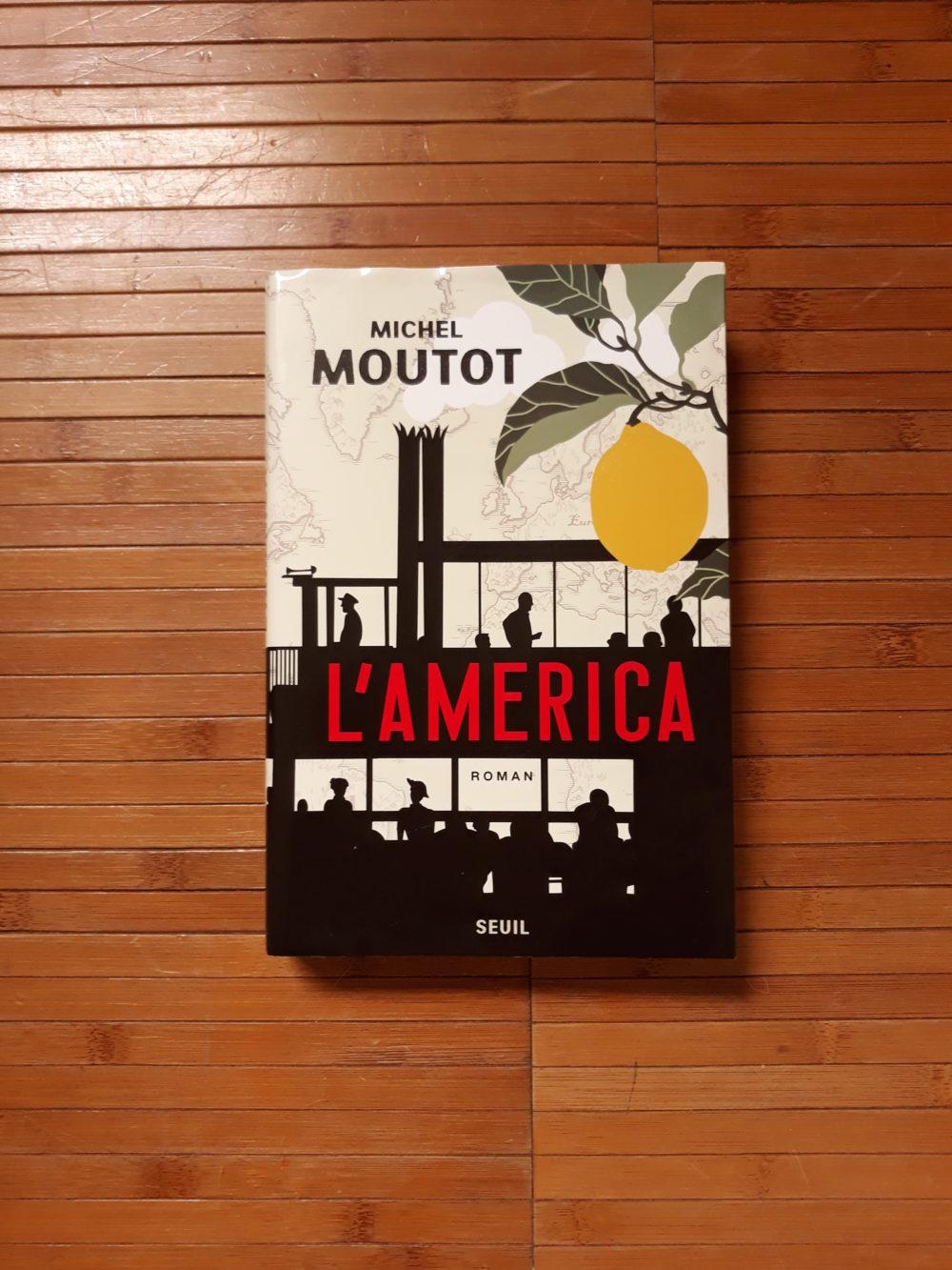 L'AMERICA, Michel Moutot, éditions du Seuil