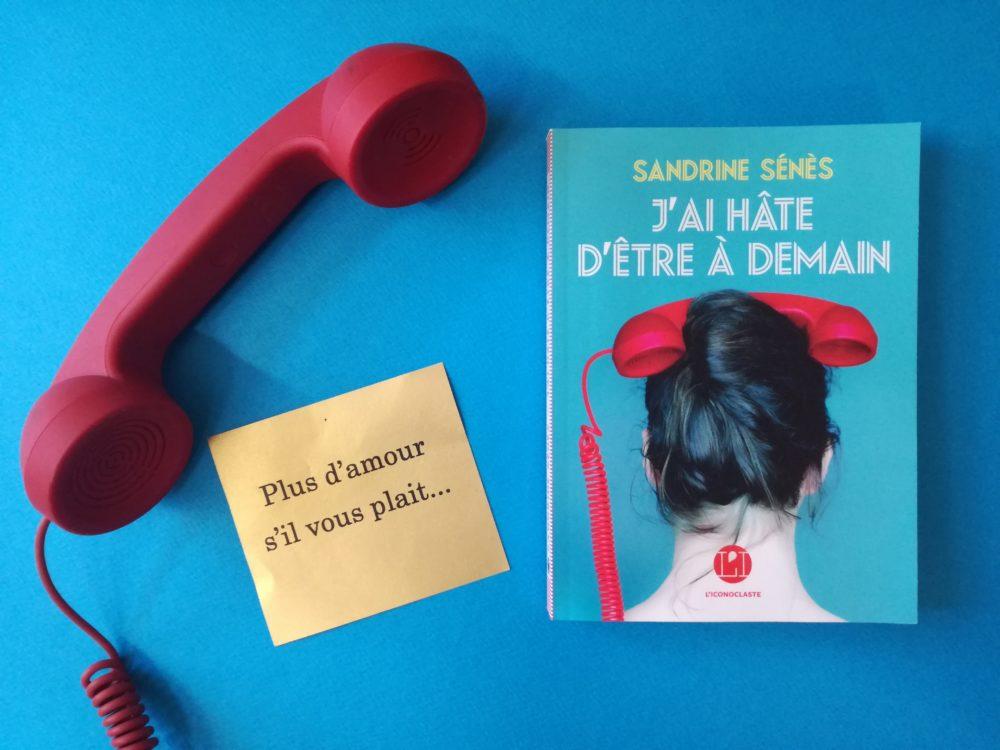J'AI HÂTE D'ÊTRE À DEMAIN, Sandrine Sénès, éditions de l'Iconoclaste