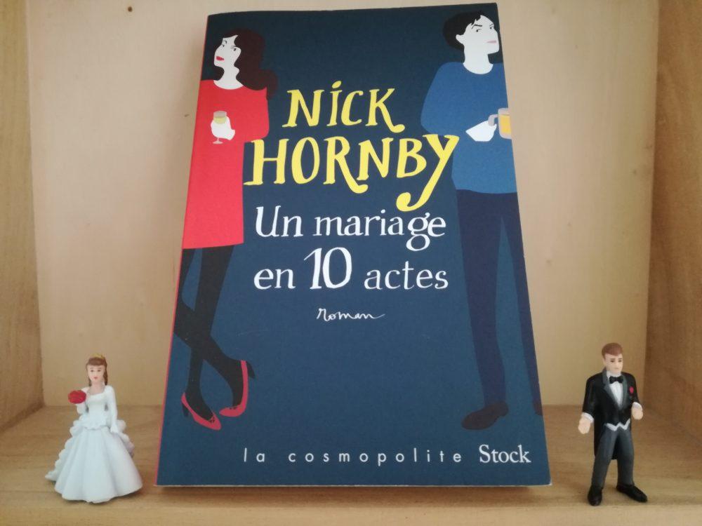 UN MARIAGE EN 10 ACTES, Nick Hornby, Editions Stock