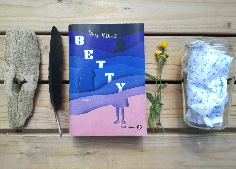 BETTY, Tiffany McDaniel, Éditions Gallmeister