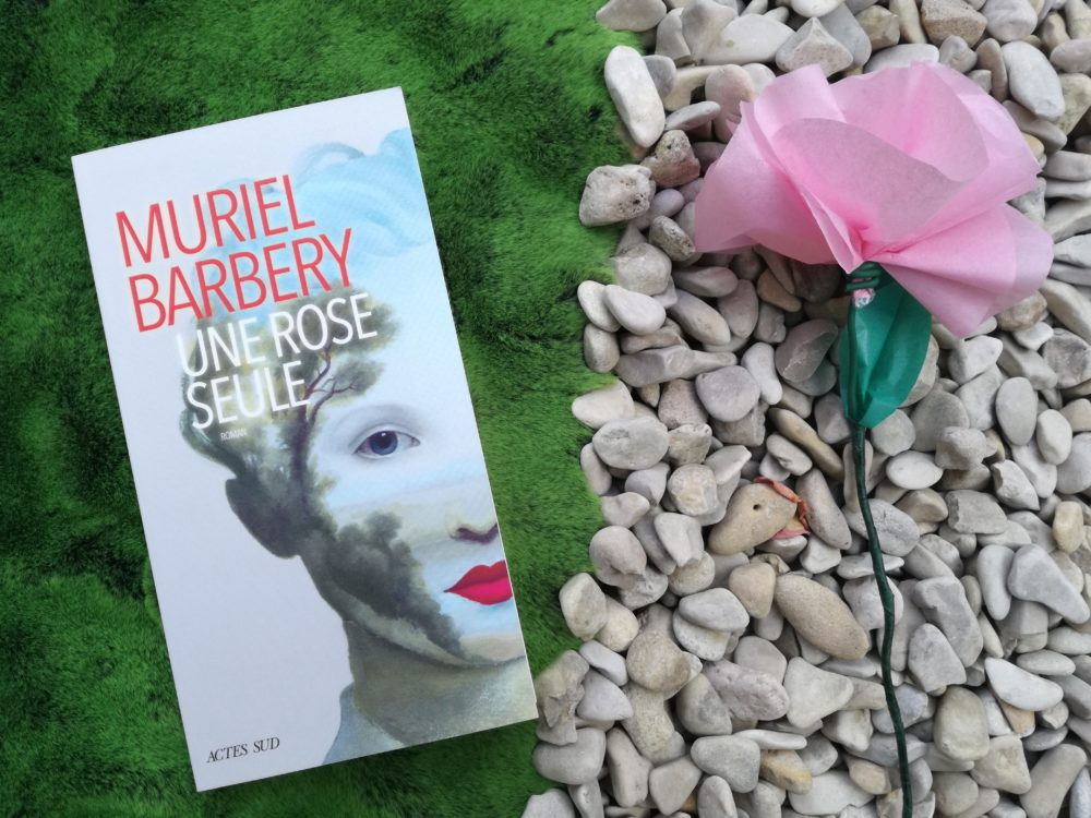 UNE ROSE SEULE, Muriel Barbery, éditions Actes Sud