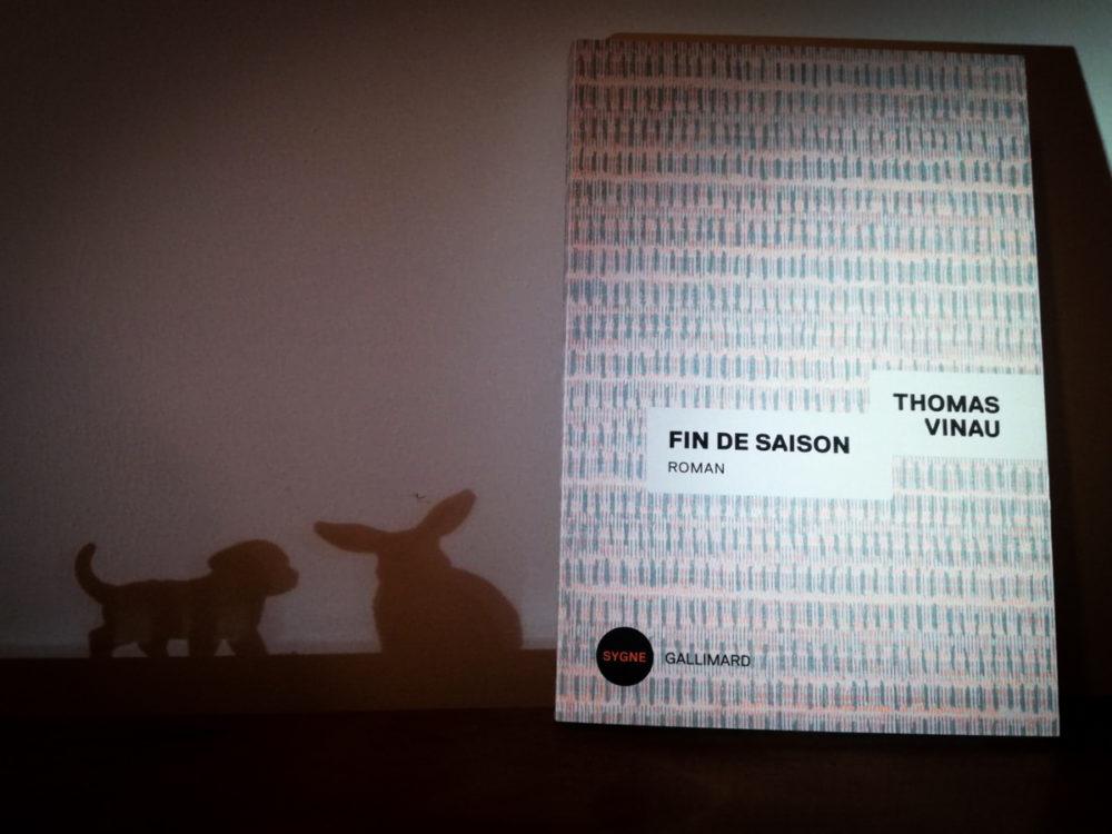 FIN DE SAISON, Thomas VINAU, éditions Gallimard