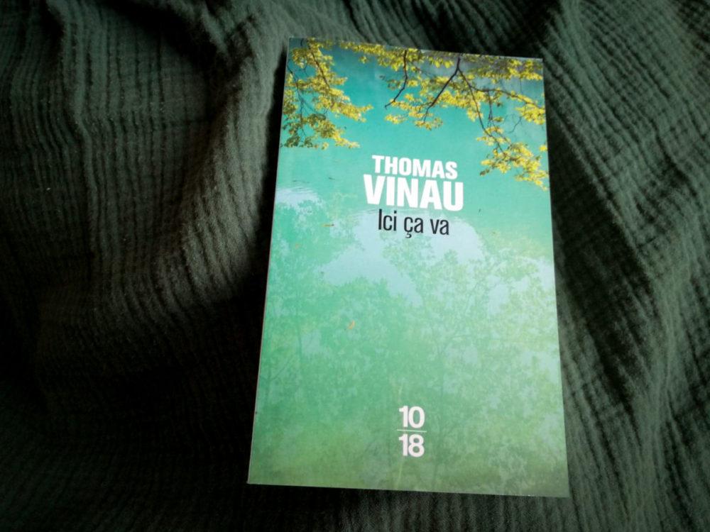 ICI ÇA VA, Thomas Vinau, éditions 10/18