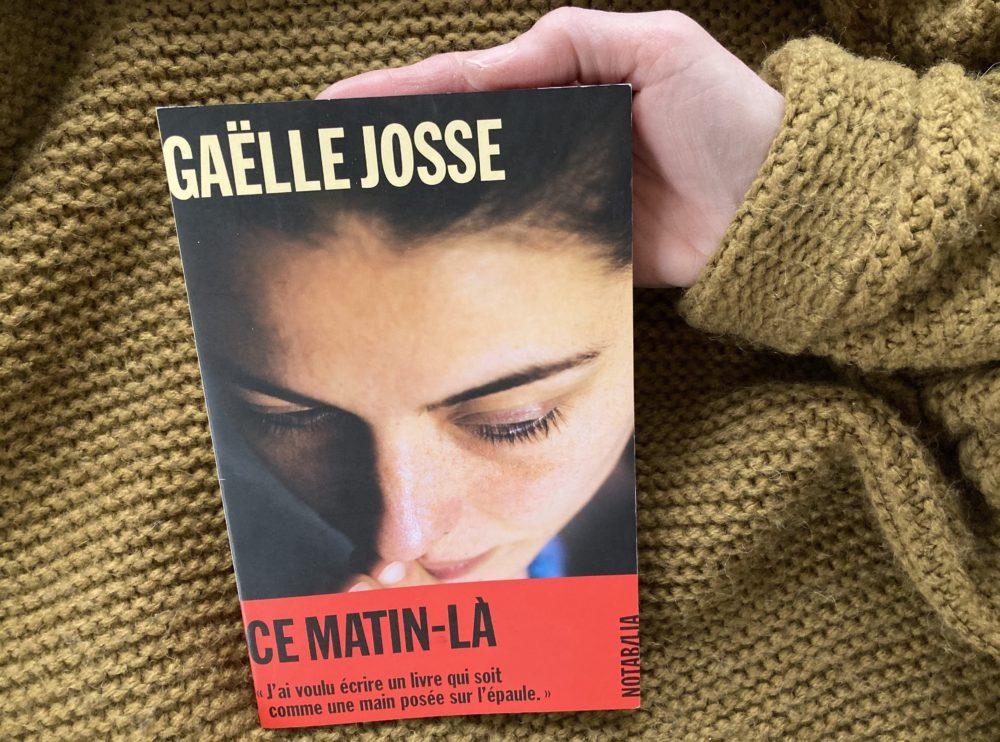 CE MATIN-LÀ de Gaëlle Josse aux éditions Notabilia